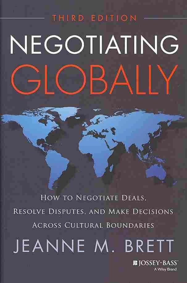 Negotiating Globally By Brett, Jeanne M.